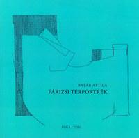 Batár Attila: Párizsi térportrék -  (Könyv)