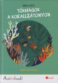 Berg Judit: Tökmagok a korallzátonyon - Most én olvasok! 3. szint -  (Könyv)