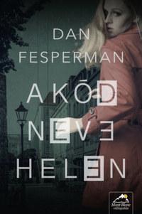 Dan Fesperman: A kód neve: Helen -  (Könyv)