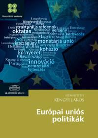 Kengyel Ákos (Szerk.): Európai Uniós politikák -  (Könyv)