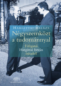 Hargittai Balázs: Négyszemközt a tudománnyal - Válogatás Hargittai István írásaiból -  (Könyv)