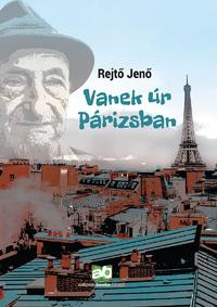 Rejtő Jenő: Vanek úr Párizsban -  (Könyv)