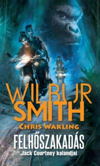 Wilbur Smith, Chris Wakling: Felhőszakadás - Jack Courtney kalandjai -  (Könyv)