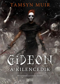 Tamsyn Muir: Gideon, a Kilencedik -  (Könyv)