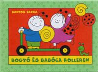 Bartos Erika: Bogyó és Babóca rolleren - Roller, Gombócok -  (Könyv)