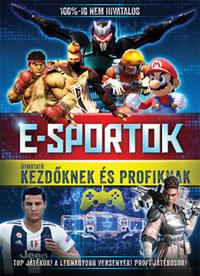 E-sportok - Útmutató kezdőknek és profiknak -  (Könyv)