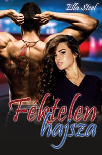 Ella Steel: Féktelen hajsza -  (Könyv)