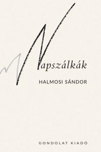 Halmosi Sándor: Napszálkák -  (Könyv)
