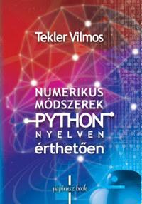 Tekler Vilmos: Numerikus módszerek Python nyelven - érthetően -  (Könyv)