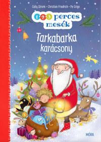 Cally Stronk, Christian Friedrich: Tarkabarka karácsony - 1-2-3 perces mesék -  (Könyv)