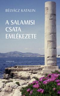 Bélyácz Katalin: A salamisi csata emlékezete -  (Könyv)