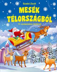 Szabó Zsolt: Mesék Télországból - 11 varázslatos történet -  (Könyv)