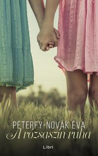 Péterfy-Novák Éva: A rózsaszín ruha -  (Könyv)