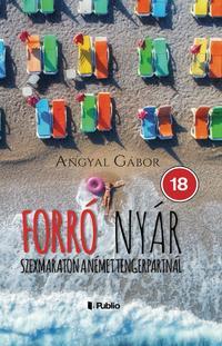 Angyal Gábor: Forró nyár - Szexmaraton a német tengerpartnál -  (Könyv)
