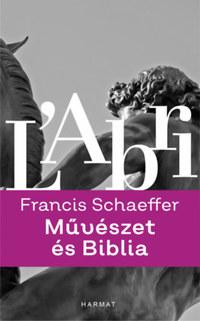 Francis A. Schaeffer: Művészet és Biblia -  (Könyv)