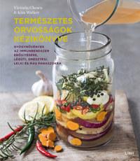 Vicky Chown, Kim Walker: Természetes orvosságok kézikönyve - Gyógynövények az immunrendszer erősítésére, légúti, emésztési, lelki és más panaszokra -  (Könyv)