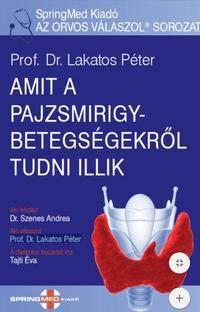 Dr. Lakatos Péter: Amit a pajzsmirigybetegségekről tudni illik -  (Könyv)
