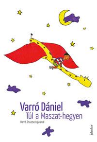 Varró Dániel: Túl a Maszat-hegyen -  (Könyv)