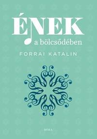 Forrai Katalin: Ének a bölcsődében -  (Könyv)