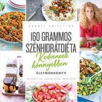Vrábel Krisztina: 160 grammos szénhidrátdiéta - Kedvencek könnyebben - Életmódkönyv -  (Könyv)