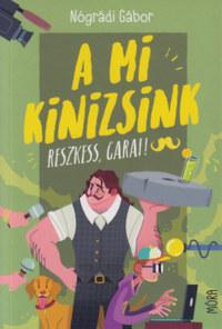Nógrádi Gábor: A mi Kinizsink - Reszkess, Garai! -  (Könyv)