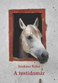 Szakács Réka: A testidomár -  (Könyv)
