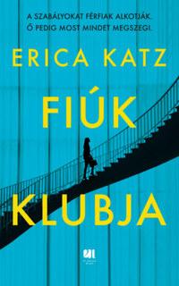 Erica Katz: Fiúk klubja -  (Könyv)