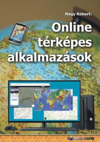 Nagy Róbert: Online térképes alkalmazások -  (Könyv)