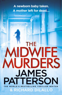 James Patterson, Richard DiLallo: The Midwife Murders -  (Könyv)