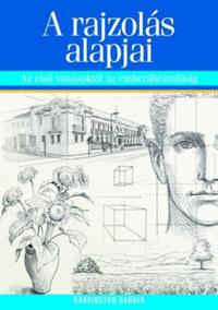 Barrington Barber: A rajzolás alapjai - Az első vonásoktól az emberábrázolásig -  (Könyv)