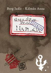 Berg Judit: Galléros Fecó naplója -  (Könyv)