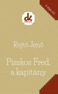 Rejtő Jenő: Piszkos Fred, a kapitány -  (Könyv)