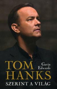 Gavin Edwards: Tom Hanks szerint a világ -  (Könyv)