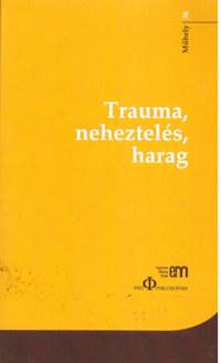 Trauma, neheztelés, harag -  (Könyv)