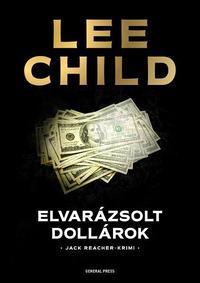 Lee Child: Elvarázsolt dollárok -  (Könyv)