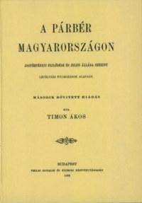 Timon Ákos: A párbér Magyarországon - Jogtörténeti fejlődése és jelen állása szerint -  (Könyv)
