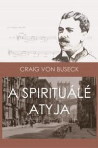 A Spirituálé atyja - Harry T. Burleigh afroamerikai énekes élettörténete -  (Könyv)