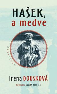 Irena Dousková: Hasek, a medve -  (Könyv)
