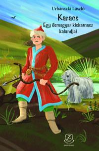 Urbánszki László: Karacs - Egy ősmagyar kiskamasz kalandjai -  (Könyv)