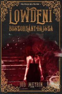 Jud Meyrin: Lowdeni boszorkányhajsza - Felföldi rejtélyek 1. -  (Könyv)