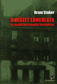 Bram Stoker: A végzet láncolata - és újabb borzongató történetek -  (Könyv)