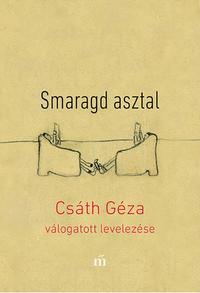Csáth Géza: Smaragd asztal - Csáth Géza válogatott levelezése -  (Könyv)