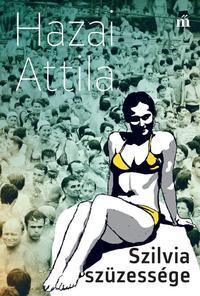 Hazai Attila: Szilvia szüzessége -  (Könyv)