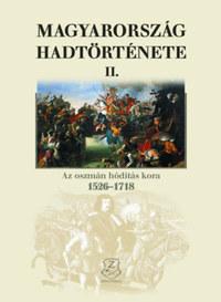 Liptai Ervin: Magyarország hadtörténete II. - Az oszmán hódítás kora, 1526-1718 -  (Könyv)