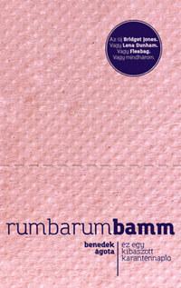 Benedek Ágota: Rumbarumbamm - Ez egy kibaszott karanténnapló -  (Könyv)