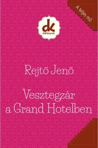 Rejtő Jenő: Vesztegzár a Grand Hotelben -  (Könyv)