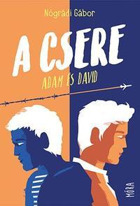 Nógrádi Gábor: A csere - Adam és David -  (Könyv)
