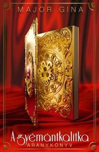 Major Gina: A gyémántkalitka - Aranykönyv -  (Könyv)