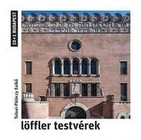 Tolnai-Pálóczy Enikő: Löffler testvérek -  (Könyv)
