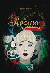 Kuntz Zoltán: Rozina -  (Könyv)